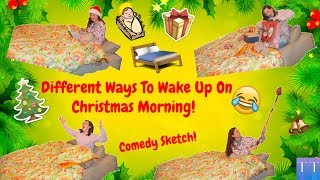 Different Ways To Wake Up On Christmas Morning! (Comedy Sketch). ~Taylor Treasures