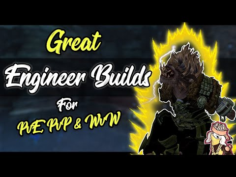 Guild Wars 2 – Engineer meta builds for each gamemode (PvE, PvP & WvW)   2019