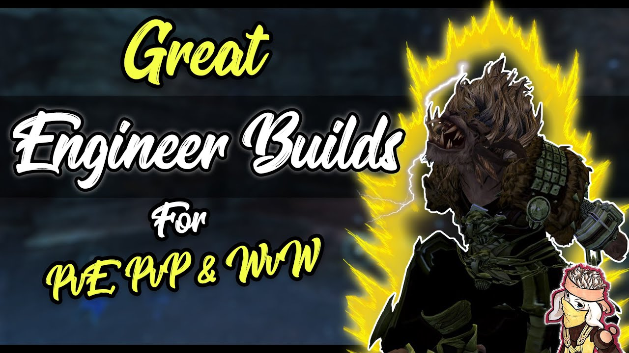 Guild Wars 2 - Engineer meta builds for each gamemode (PvE, PvP & WvW) |  2019