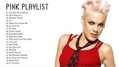 Pink Greatest Hits Full Album - The Best of Pink - Pink Love Songs Ever (HQ)