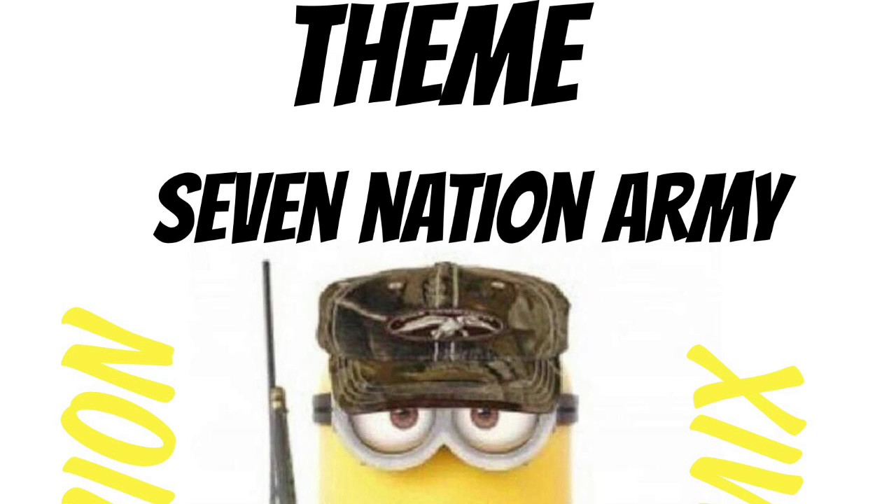 SEVEN NATION ARMY MINION REMIX - YouTube