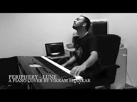 Periphery - Lune - Piano Cover by Vikram Shankar