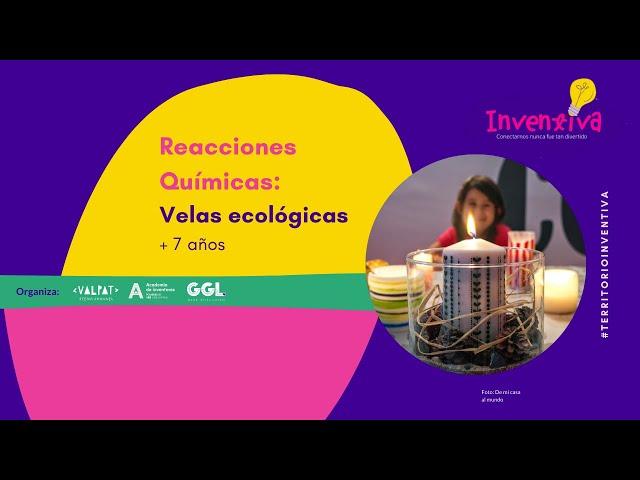 INVENTIVA | Reacciones Químicas: Velas Ecológicas
