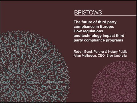 Bristows Legally Speaking! The future of third party compliance in Europe - 21 February 2018