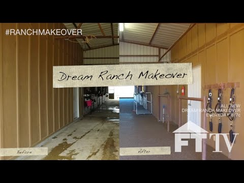 DREAM RANCH MAKEOVER TOUR!!!