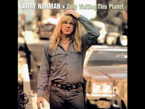 Larry Norman - Only Visiting This Planet - I Am The Six O'Clock News
