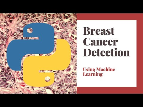 Breast Cancer Detection Using Python & Machine Learning