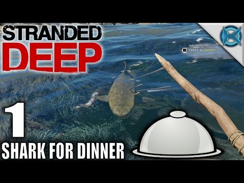 Stranded Deep | Shark for Dinner | Let's Play Stranded Deep Gameplay | S08E01