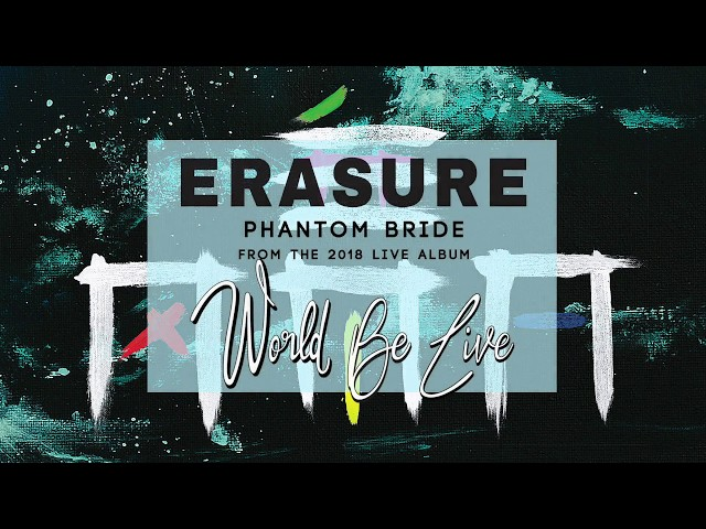 ERASURE - Phantom Bride from World Be Live