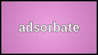 Adsorbate Meaning