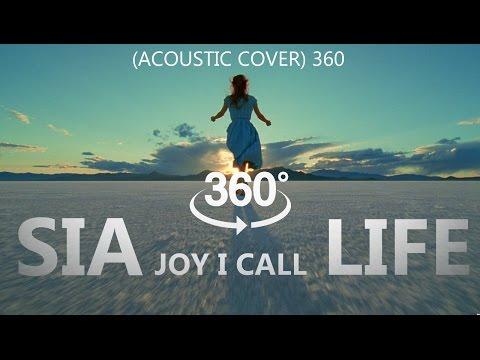 Sia – Joy I Call Life (acoustic cover) 360 .