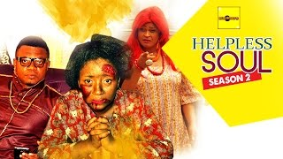 Helpless Soul 2 - 2015 Latest Nigerian Nollywood Movies