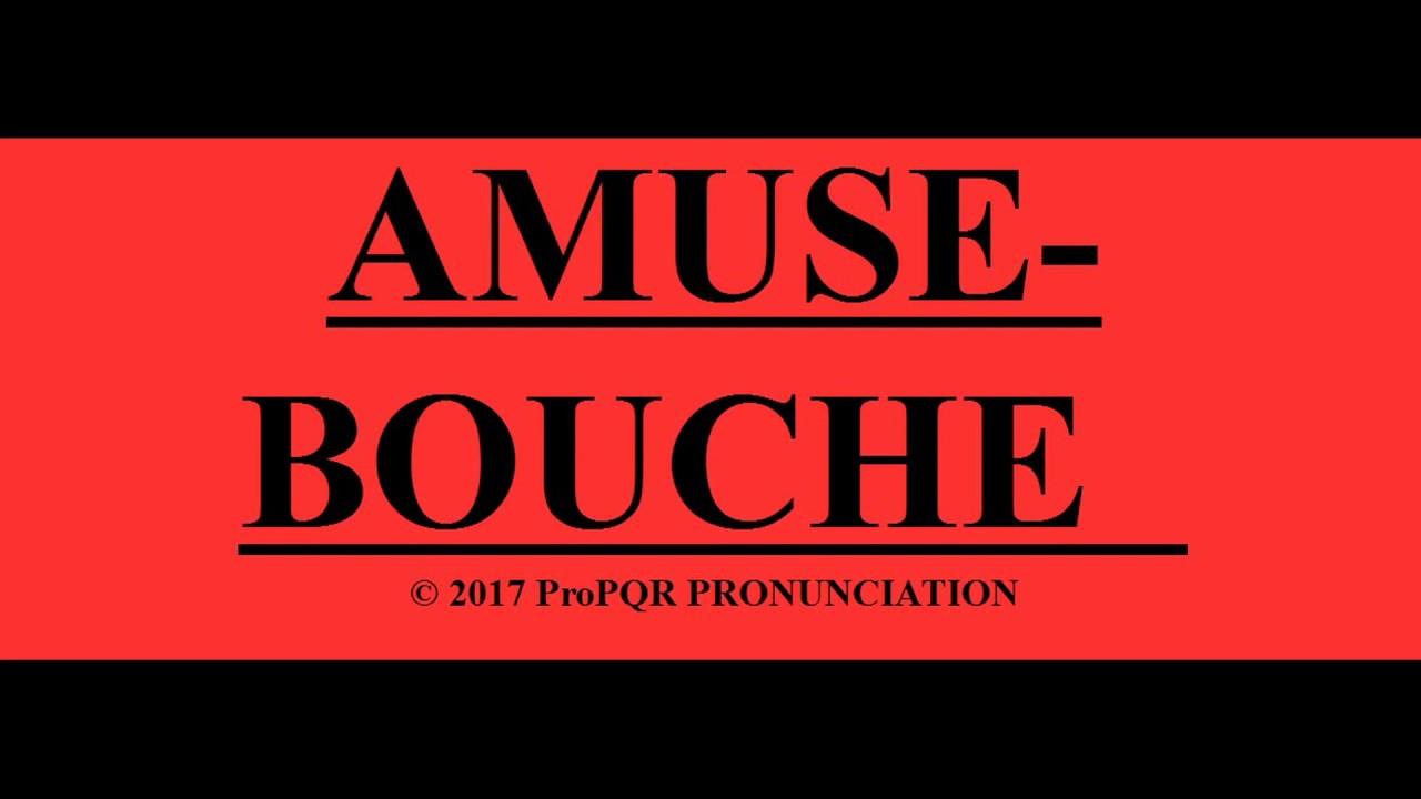 🔴 How to pronounce AMUSE BOUCHE ~ ProPQR PRONUNCIATION ~ Audio + Video