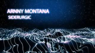 Arnny Montana - Siderurgic
