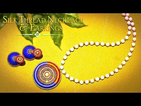 How To Make Good Looking Pearl, Silk Thread Necklace & Earrings