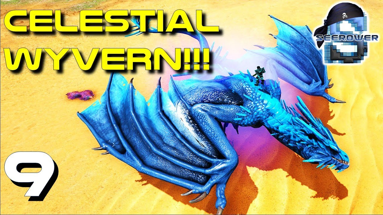 CELESTIAL WYVERN TAMING!!! EXTINCTION CORE + PRIMAL FEAR #9