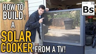 How to build a Huge Solar Cooker from a Projection TV