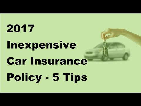 2017 Inexpensive Car Insurance Policy -  5 Tips to Find the Cheapest Auto Insurance