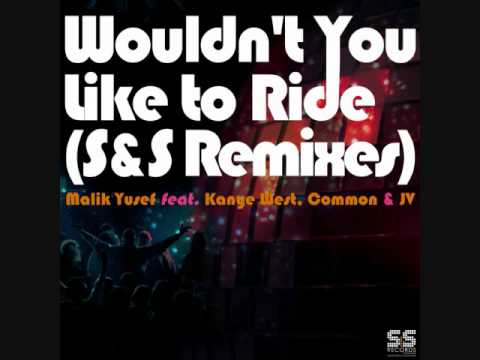 Wouldn't You Like To Ride (S&S Remixes) (KitSch 2 0 & Stephane B Remix)
