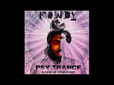 Rowdy - DJ PRIME JAY (Psy trance)