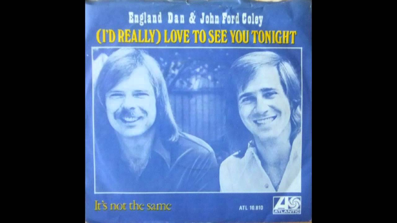 I D Really Love To See You Tonight England Dan John Ford Coley (4)