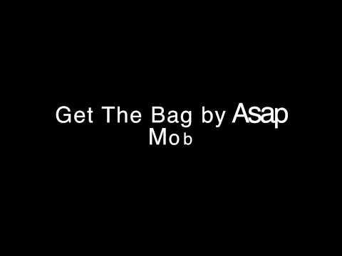 Get The Bag - Asap Mob (Unofficial Lyrics Video)
