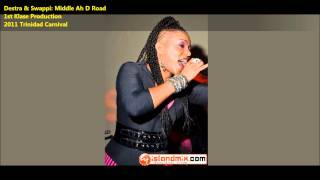 Download Destra F.Swappi: MIDDLE AH D ROAD [2011 Trinidad Carnival][1st Klass Prod. & StarBlu Ent.] MP3 song and Music Video