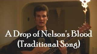 Video A Drop of Nelson's Blood (Traditional Song) download MP3, 3GP, MP4, WEBM, AVI, FLV Juni 2018