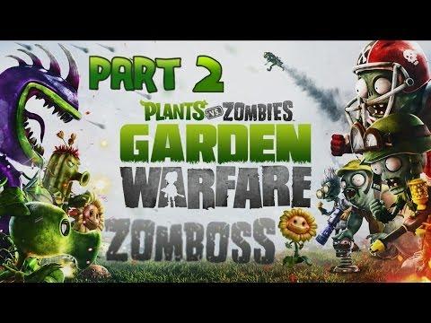 Full Download Plants Vs Zombies Garden Warfare Part 2 Zomboss Estate Xbox One Full Guide