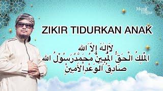 ZIKIR TIDURKAN ANAK (70 kali) - Munif Hijjaz