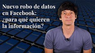 Nuevo robo de millones de datos de Facebook: ¿para qué los quieren? ¿Qué información han sustraído?