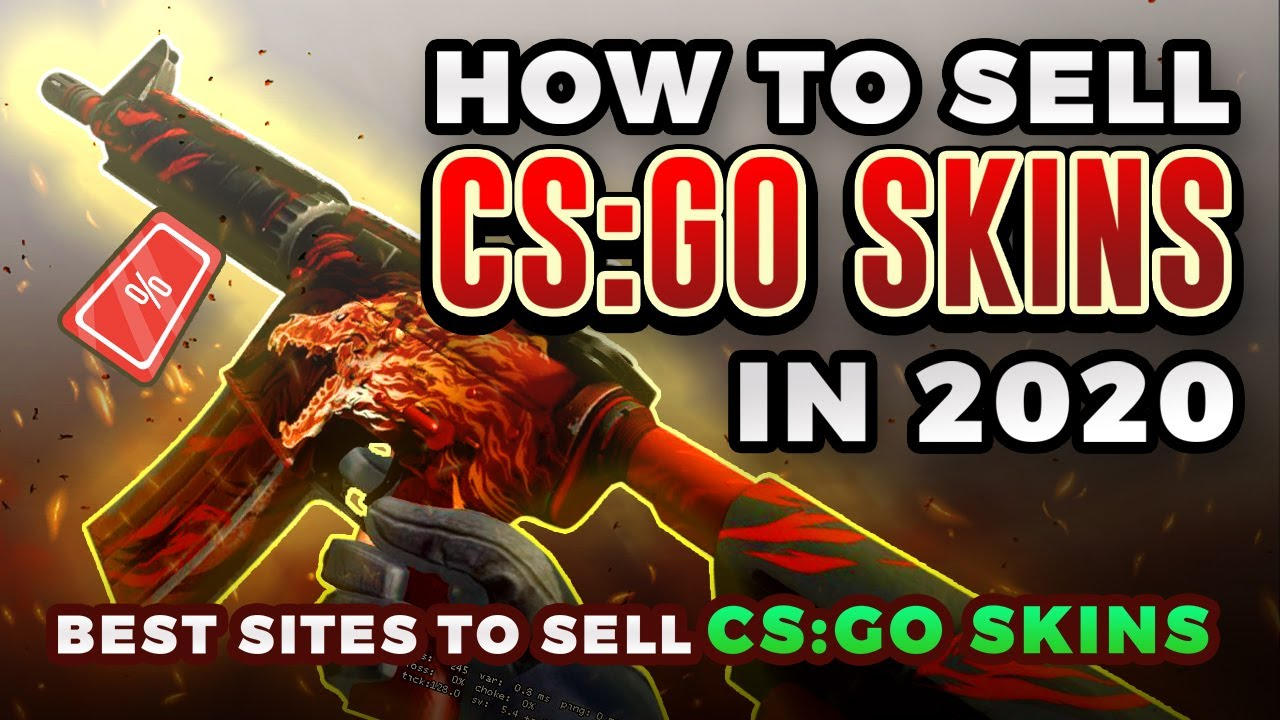 How to Sell CSGO Skins for MAXIMUM Profit: The Best Sites to Buy and Sell  CSGO Skins in 2020 - YouTube