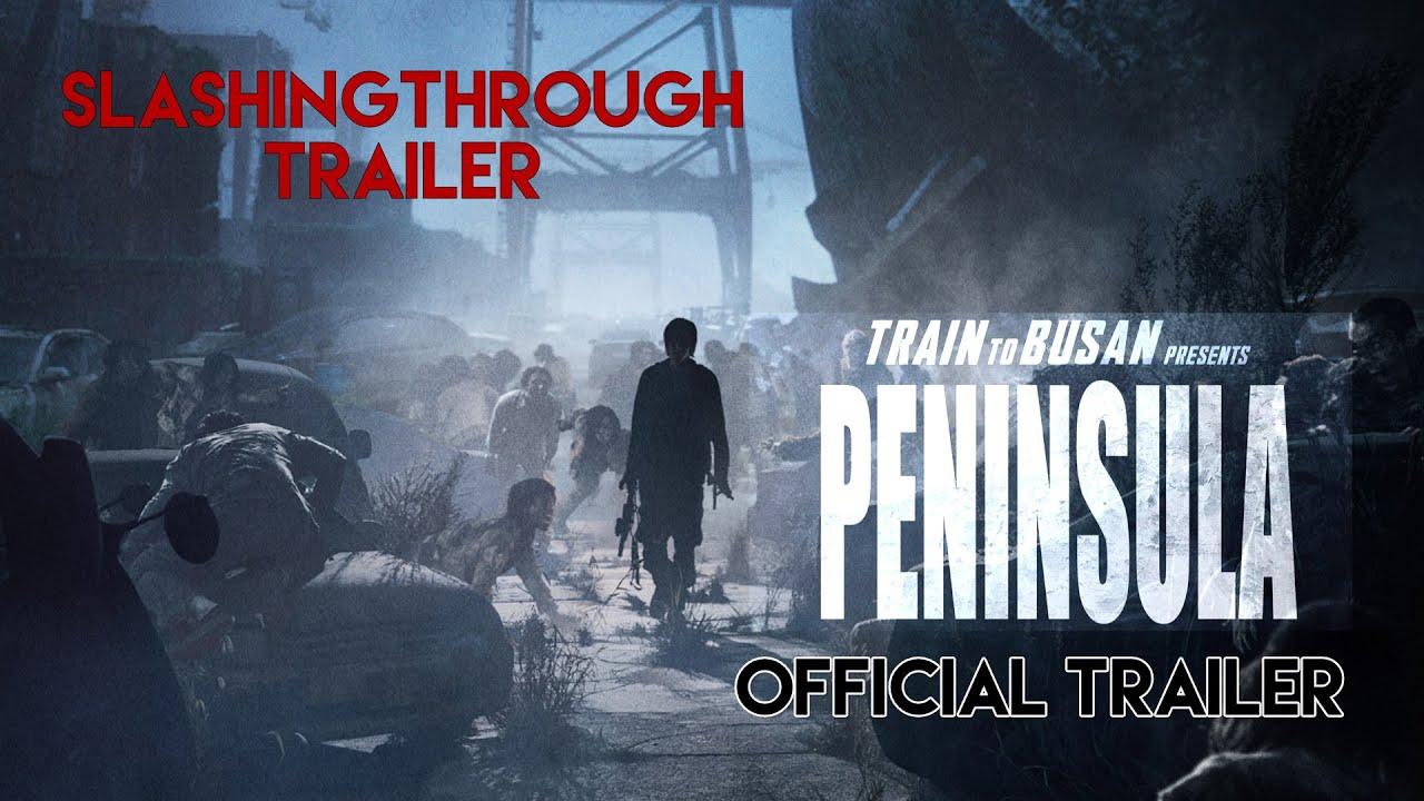 Peninsula Train To Busan 2 Official Trailer 2020 Slashingthrough Trailer Youtube