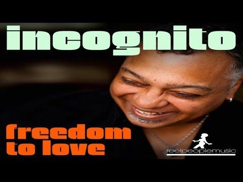 Incognito - Freedom To Love (Original Mix)