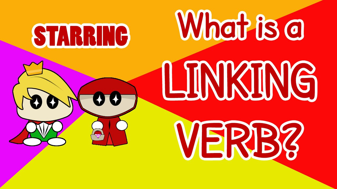 What Is A Linking Verb What Are Linking Verbs Cartoon