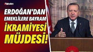 Erdoğan'dan emeklilere bayram ikramiyesi müjdesi! \