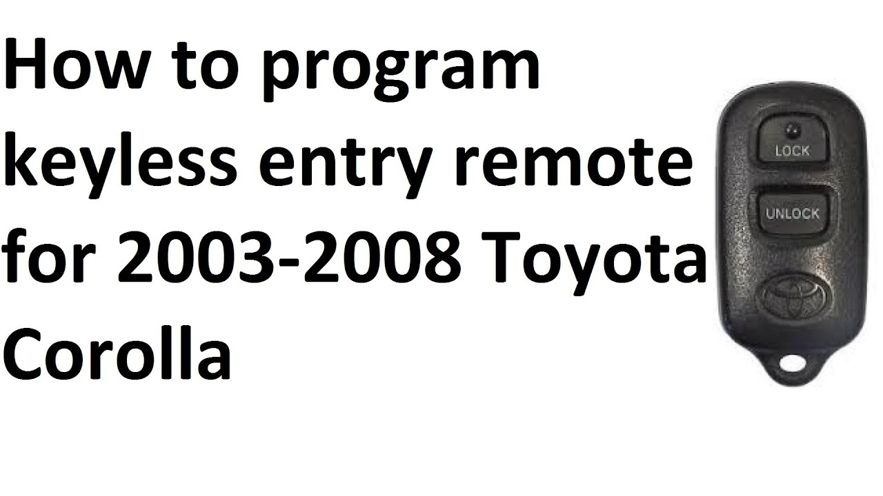 How To Program Keyless Entry Remote For 2003 2008 Toyota Corolla 2000 4runner Horn Tacoma Yaris Matrix
