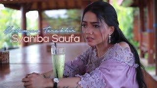 Смотреть клип Syahiba Saufa - Kelangan Terakhir