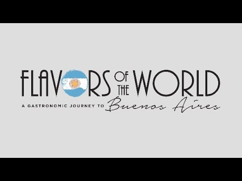 Flavors of the World: Buenos Aires - Chef Fernando Rivarola