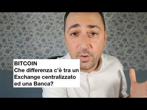 BITCOIN: Cosa cambia tra un exchange centralizzato ed una Banca?