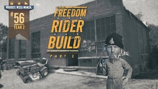 (#56) Freedom Rider Build (Pt.2) WHISKEY. WEED. WOMEN.