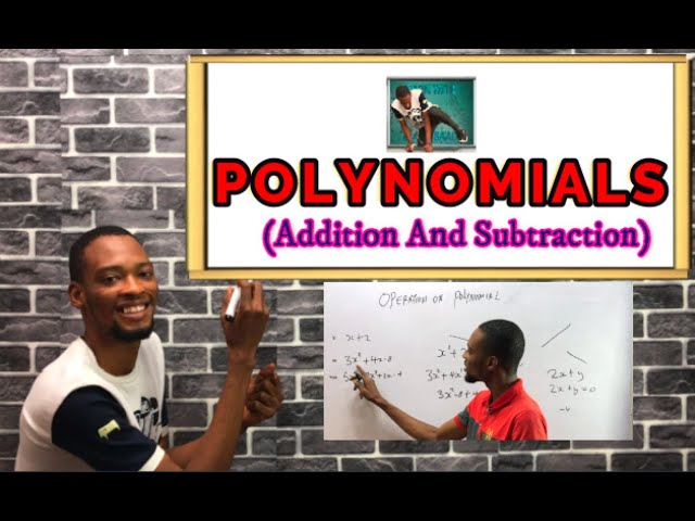 Addition And Subtraction of Polynomials (Solved)