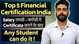 Top 5 Financial Certification in India | Career in Finance | Salary in Crores