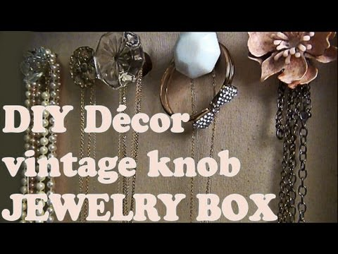 DIY Dcor Vintage Knob Jewelry Box YouTube