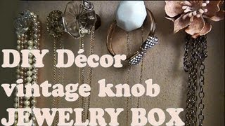 Diy Décor ♥ Vintage Knob Jewelry Box