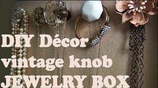 Diy Décor ♥ Vintage Knob Jewelry Box