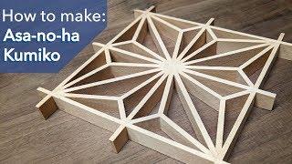 How to make an Asa-no-ha Kumiko pattern