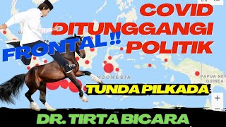 Download Lagu FRONTAL !! COVID DITUNGGANGI POLITIK. TUNDA PILKADA, LUPAKAN RAPID TEST !!! | DR. TIRTA BICARA mp3