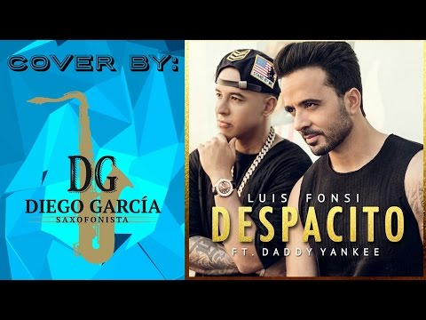 Despacito - Luis Fonsi  Ft. Daddy, Sax Cover by Diego García Saxofonista.
