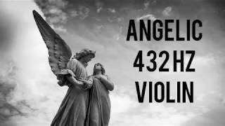 432 Hz Music - Angelic Violin Tuned To 432 Hz, Healing Music, Relaxation, Meditation, Healing Music